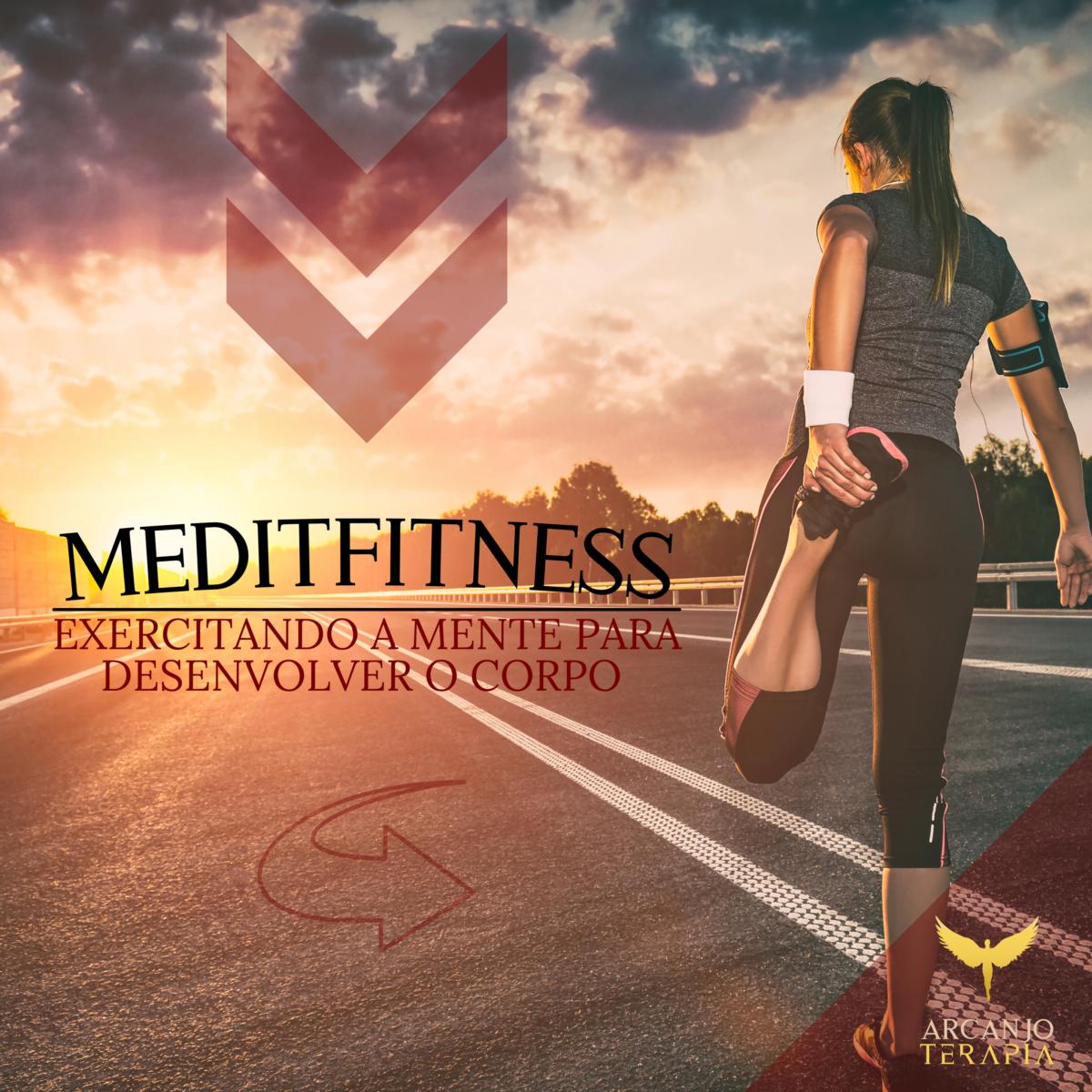 MeditFitness exercitando a mente para desenvolver o corpo